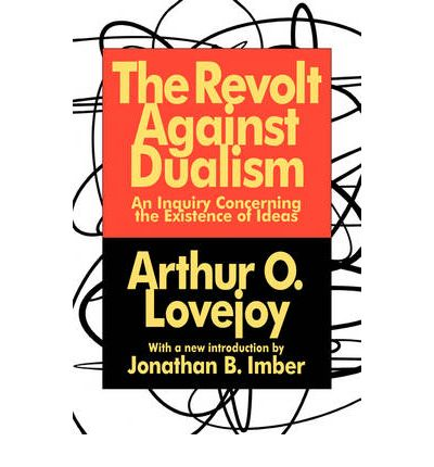 The Revolt Against Dualism