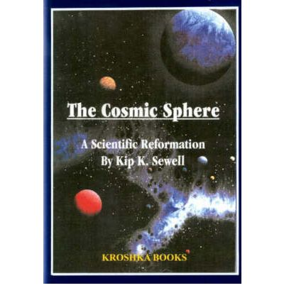 The Cosmic Sphere : A Scientific Reformation