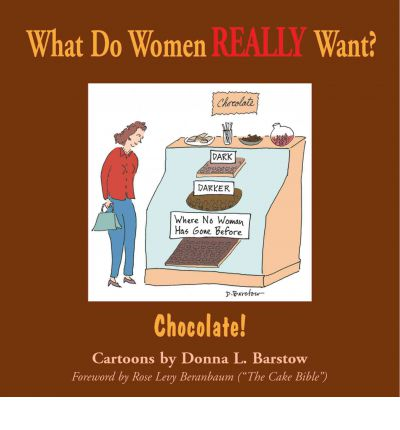 What Do Women Really Want?: Chocolate v. 1