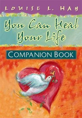 You Can Heal Your Life Companion Book: Companion Book