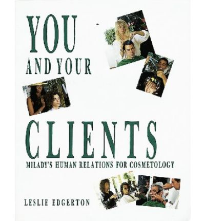 You and Your Clients : Human Relations for Cosmetology