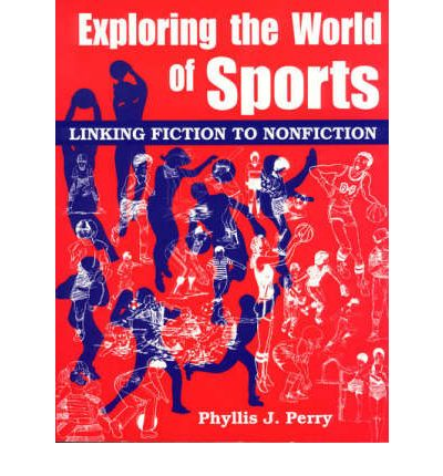 Libri da scaricare su kindle fire Exploring the World of Sports : Linking Fiction to Nonfiction (Italian Edition) PDF 9781563085703 by Phyllis J. Perry