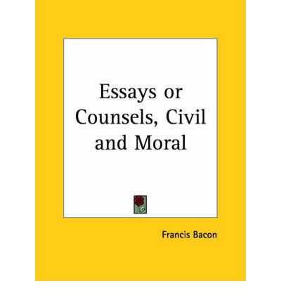 bacon essays or counsels Book information: bacon, francis the essays or counsels, civil and moral, of francis bacon indiana: repressed publishing llc, 2012 original publishing.