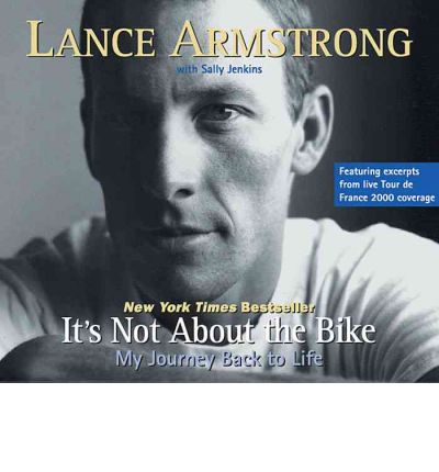 lance armstrong its not about the It's not about the bike: my journey back to life lance armstrong chapter one before and after i want to die at a hundred years old with an american flag on my back.