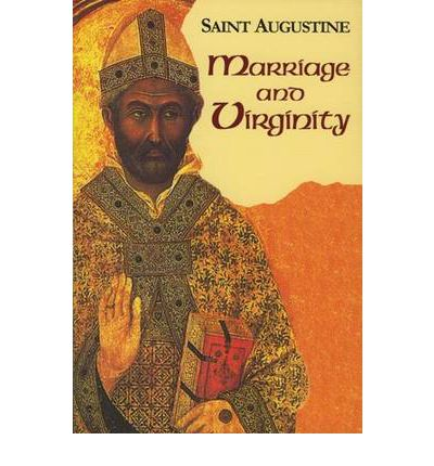 Augustine augustine marriage saint saint virginity works