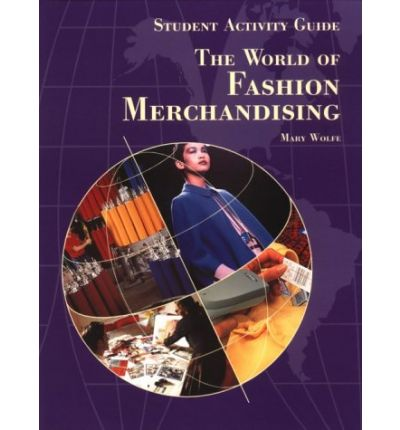 The World of Fashion Merchandising : Student Activity Guide