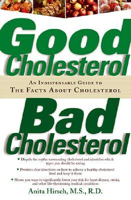Good Cholesterol, Bad Cholesterol : An Indispensable Guide to the Facts About Cholesterol
