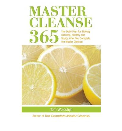 Beyond the Master Cleanse : The Year-Round Plan for Maximizing the Benefits of the Lemonade Diet