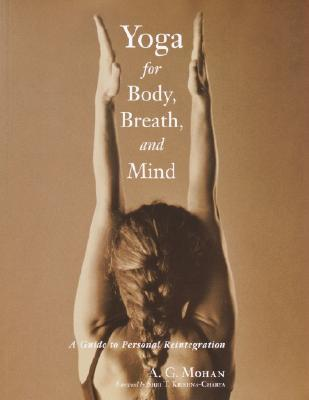 Yoga for Body, Breath and Mind : A Guide to Personal Reintegration