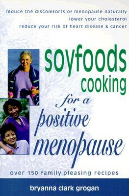 Soyfoods Cooking for a Positive Menopause