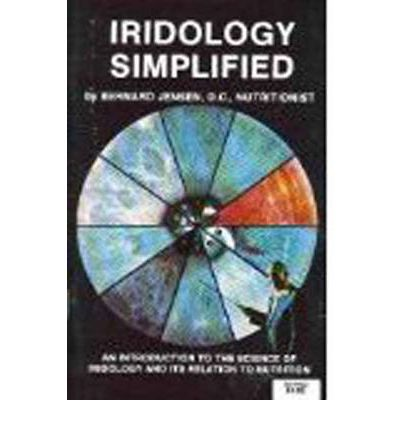 Iridology Simplified : An Introduction to the Science of Iridology and Its Relation to Nutrition