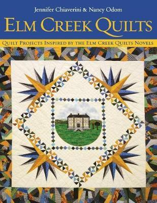 Elm Creek Quilts : Quilt Projects Inspired by the Elm Creek Novels