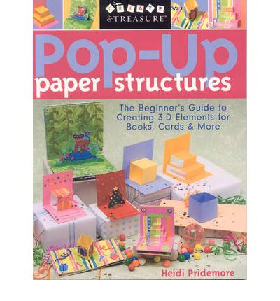 Ebook im txt-Format herunterladen Pop-up Paper Structures : Beginners Guide to Creating 3-D Elements for Books, Cards and More PDF