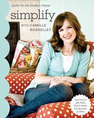 Simplify: With Camille Roskelly
