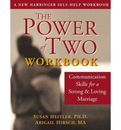 Power of Two Workbook : Communications Skills for a Strong and Loving Marriage