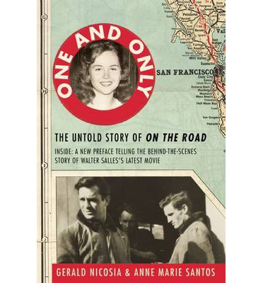 One and Only : The Untold Story of on the Road and Luanne Henderson, the Woman Who Started Jack Kerouac and Neal Cassady on Their Journey