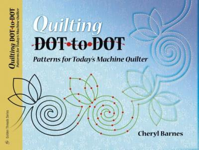 Quilting Dot-to-Dot : Patterns for Today's Machine Quilter