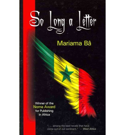mariama ba so long a letter So long a letter by mariama ba available in trade paperback on powellscom, also read synopsis and reviews an intense and poised novel in the form of a letter written by ramatoulaye, who has recently been.