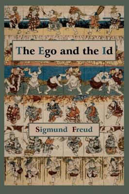 The Ego and the Id - First Edition Text