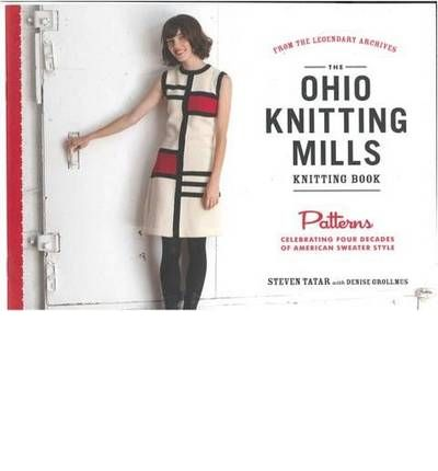 The Ohio Knitting Mills Knitting Book: Patterns Celebrating Four Decades of American Sweater Style