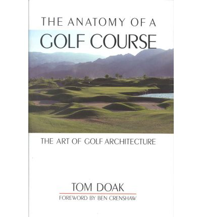 The Anatomy of a Golf Course : The Art of Golf Architecture