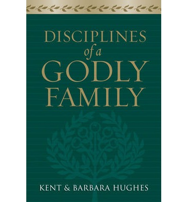 Disciplines of a Godly Family