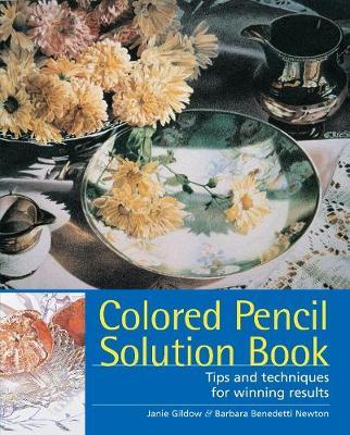 Colored Pencil Solution Book : Tips and Techniques for Winning Results