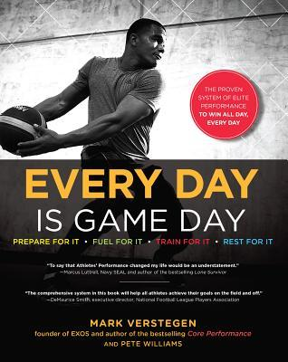 Every Day Is Game Day : The Proven System of Elite Performance to Win All Day, Every Day
