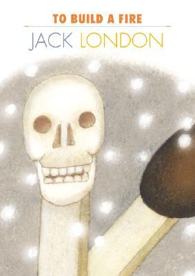 To Build a Fire, Jack London - Essay