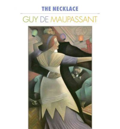 "an analysis of the defeatism in the novel the necklace by guy de maupassant Literacy analysis of ""the necklace,"" by guy de maupassant register & submit your work submit your novel submission guidelines video submission rules."