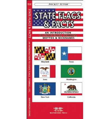State Flags & Facts : A Folding Pocket Guide to State Flags, Symbols, Mottos & Nicknames