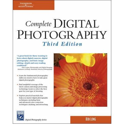 Complete Digital Photography By Ben Long Pdf