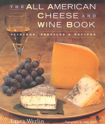 The all american cheese and wine book laura werlin for American regional cuisine book
