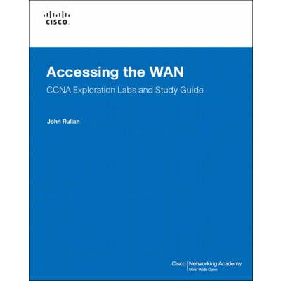 Accessing the WAN, CCNA Exploration Labs and Study Guide