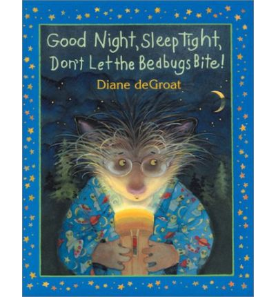 Download pdf books to iphone Good Night, Sleep Tight, Dont Let the Bedbugs Bite! 1587171287 by Diane de Groat PDF