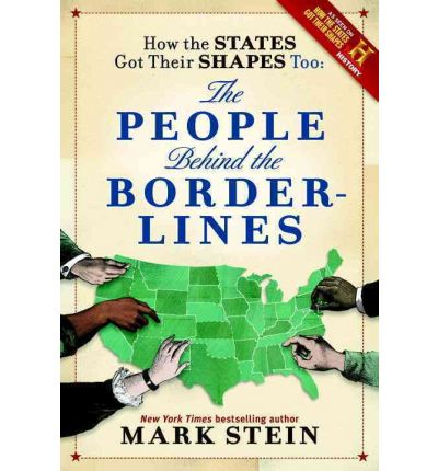 How the States Got Their Shapes Too : Mark Stein ...
