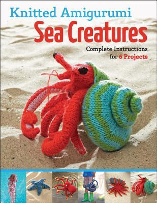 Free Crochet Patterns For Sea Animals : Knitted Amigurumi Sea Creatures : Hansi Singh : 9781589237551