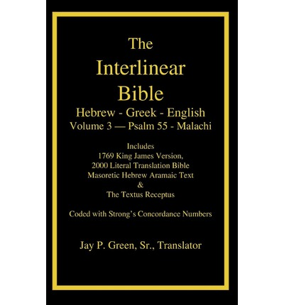 Interlinear Hebrew Greek English Bible-PR-FL/OE/KJ Volume 3 Psalm 55-Malachi