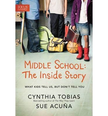 Middle School: The Inside Story : Cynthia Ulrich Tobias ...
