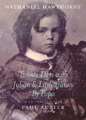Twenty Days with Julian and Little Bunny by Papa