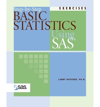 basic statistics using sas larry hatcher pdf