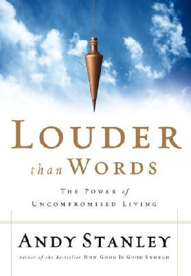 Louder Than Words : The Power of Uncompromised Living