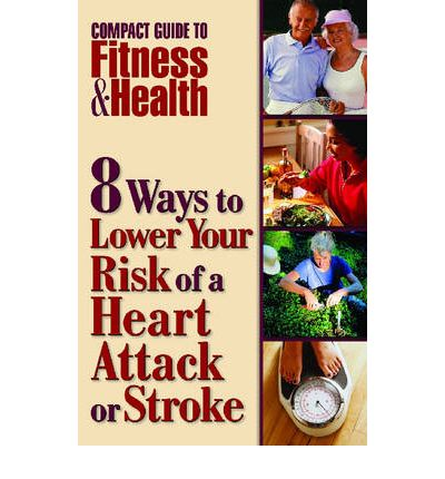 8 Ways to Lower Your Risk of a Heart Attack or Stroke