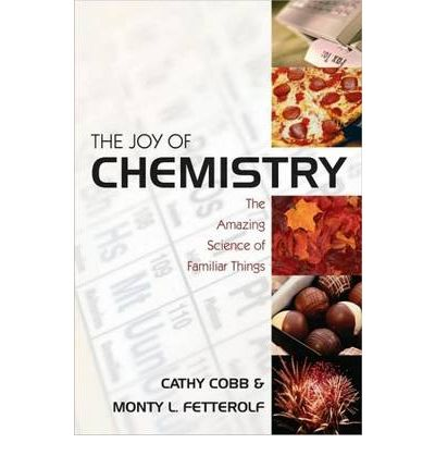 Joy of Chemistry : The Amazing Science of Familiar Things