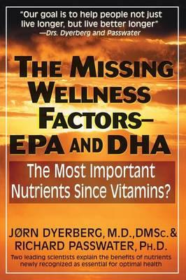 Missing Wellness Factors: EPA/DHA : The Most Important Nutrients Since Vitamins