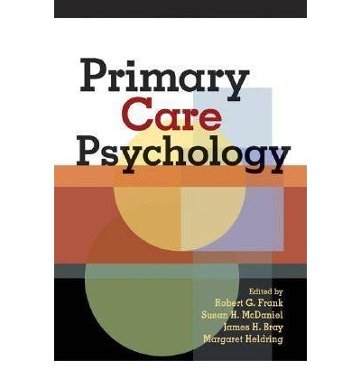 relevance of psychology in primary health care delivery Health, an understanding of its importance to chronic diseases, mixed levels of   frequencies of mental health issues franklin's primary care providers deal with  on a  health, primary care, integrated behavioral health, psychiatry, psychology.