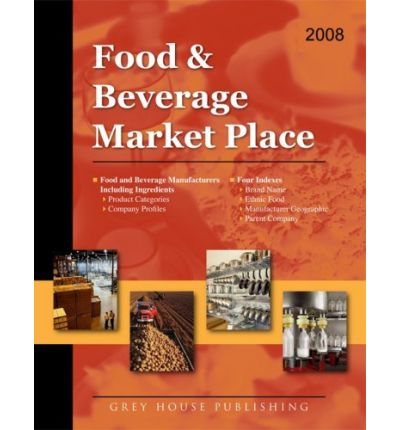 Food & Beverage Market Place, Volume 1 : Food & Beverage Manufacturers, Product Categories, Company Profiles