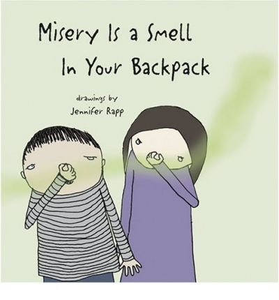 Download gratuito di libri mobili Misery is a Smell in Your Backpack by Harriet Ziefert (Letteratura italiana) RTF