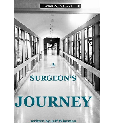 A Surgeon's Journey : A Memoir of Life Choices