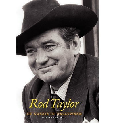 Rod Taylor : An Aussie in Hollywood